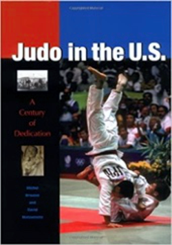 image of book cover, Judo in the U.S., A Century of Dedication by Michel Brousse and David Matsumoto